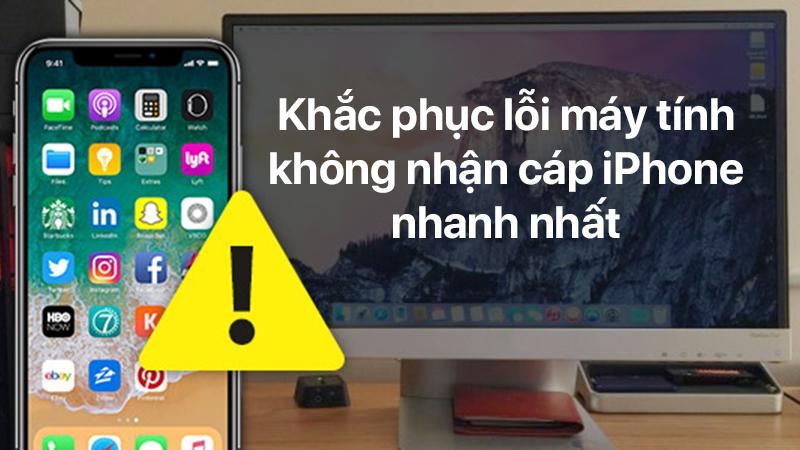 Cách sửa lỗi máy tính không nhận iPhone trong iTunes
